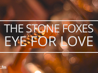 The Stone Foxes - Eye For Love