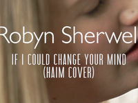 Robyn Sherwell - If I Could Change Your Mind [Haim cover] (Last.fm Lightship95 Series)