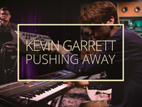 Kevin Garrett - Pushing Away (Last.fm Sessions)