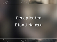 Decapitated - Blood Mantra (Last.fm Lightship95 Series)