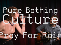 Pure Bathing Culture - Pray For Rain (Last.fm Sessions)
