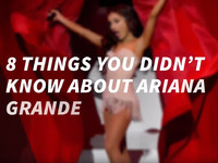 8 Things You Didn't Know About Ariana Grande
