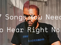 7 Songs You Need To Hear Right Now 3.17.17
