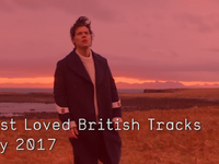 Top 10 Most Loved British Tracks - May 2017