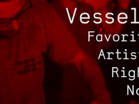 Vessels' 10 Favorite Artists Right Now