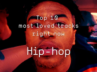 Top 10 Loved Hip-Hop Tracks