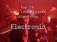 Top 10 Loved Electronic Tracks