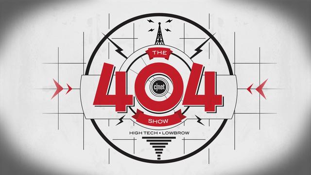 CNET/Tech Shows/The 404