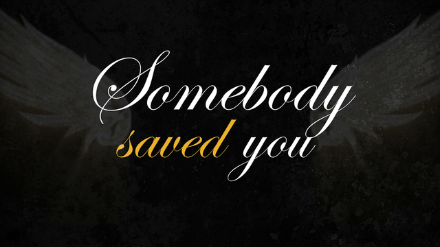 Somebody Saved You