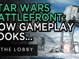 Star Wars Battlefront: How Does the Gameplay Look? - The Lobby