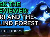 Ask the Reviewer: Ori and the Blind Forest - The Lobby