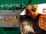 Battlefield Hardline - Now Playing