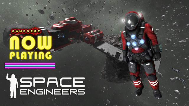 Space Engineers - Now Playing