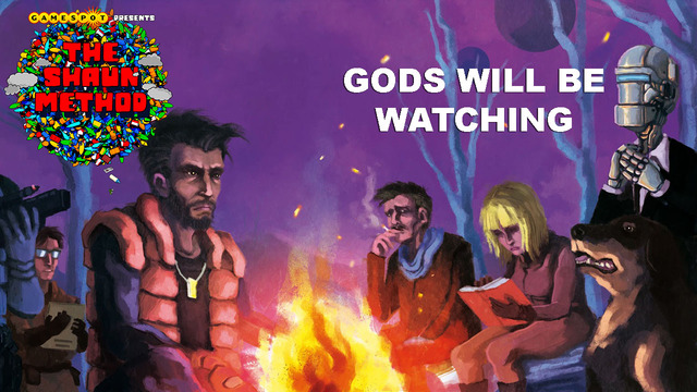 Gods Will Be Watching - The Shaun Method
