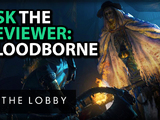 Ask The Reviewer: Bloodborne - The Lobby