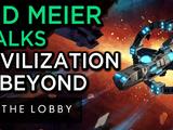 Sid Meier Talks Civilization & Beyond - The Lobby