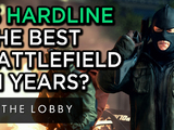 [MANUAL UPLOAD] Is Hardline The Best Battlefield in Years? - The Lobby