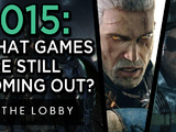What Games are Left in 2015? - The Lobby