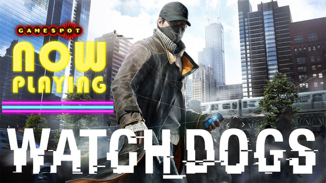 Watch Dogs - Now Playing Part 2