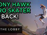 Tony Hawk Pro Skater is Back! - The Lobby