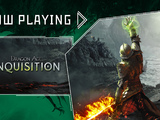 Dragon Age: Inquisition - Now Playing
