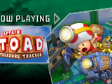 Captain Toad: Treasure Tracker - Now Playing