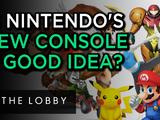 Is Nintendo's New Console Plan A Good Idea? - The Lobby