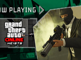 Grand Theft Auto Online: Heists - Now Playing