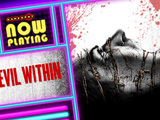 The Evil Within - Now Playing