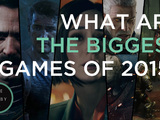 What are the Biggest Games of 2015? - The Lobby