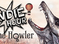 Video Features: Indie Hour - The Howler