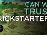 Can we Trust Kickstarter? - The Lobby