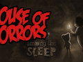 House of Horrors - Among The Sleep
