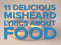 '11 Delicious Misheard Lyrics About Food' from the web at 'http://thumbnails.cbsig.net/CBS_Production_MetroLyrics_VMS/2015/06/03/456613443666/11_Delicious_Misheard_Lyrics_About_Food_thumb_401475_200x150.jpg'