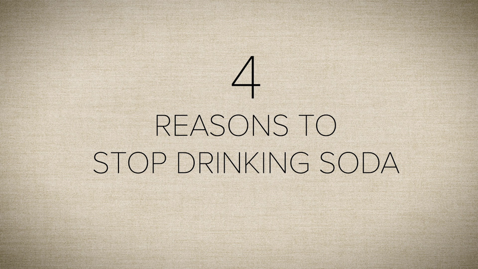 4 Reasons to Stop Drinking Soda Today