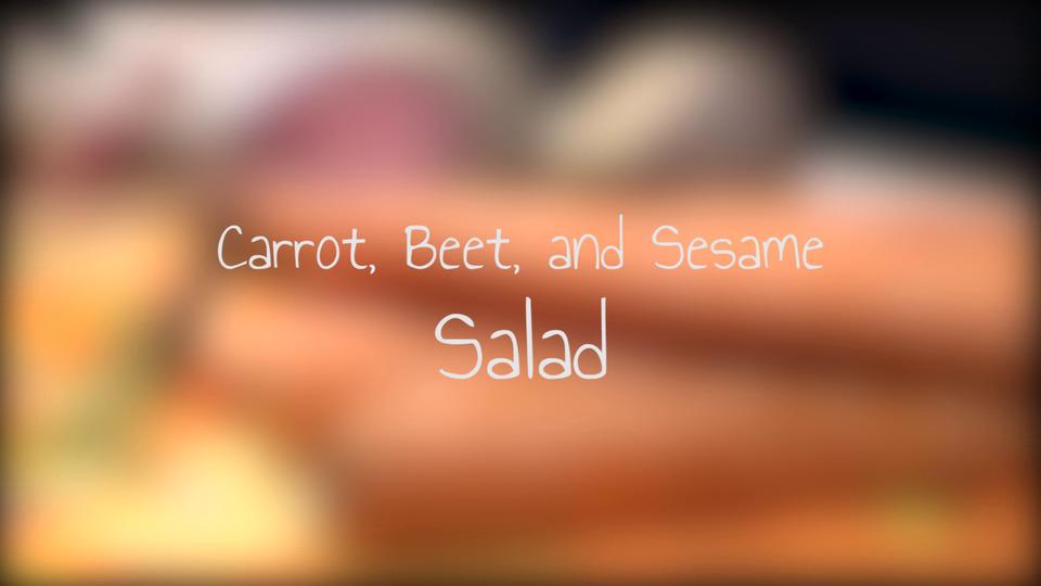 Carrot, Beet and Sesame Salad