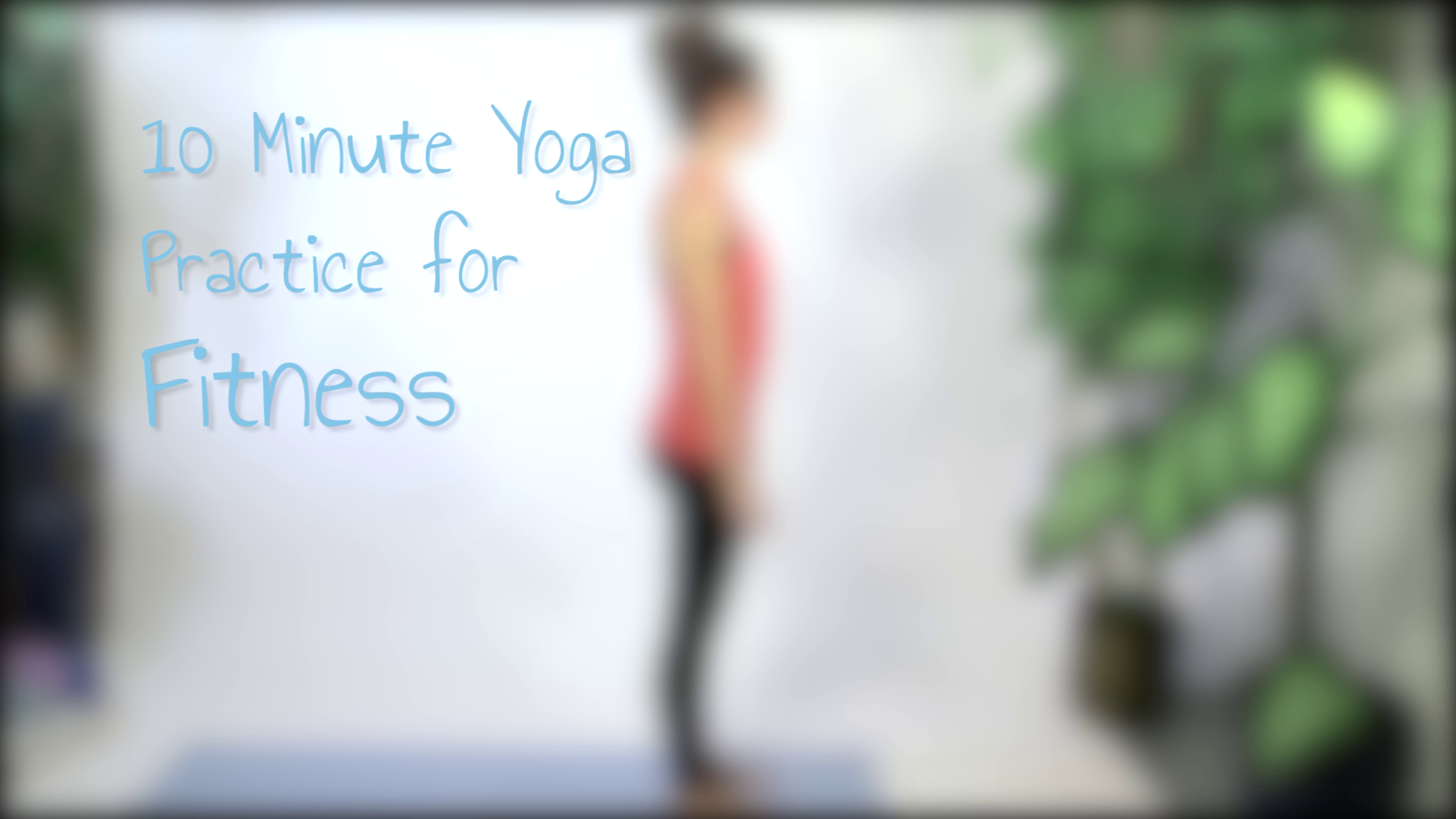 10 Minute Yoga Practice for Fitness