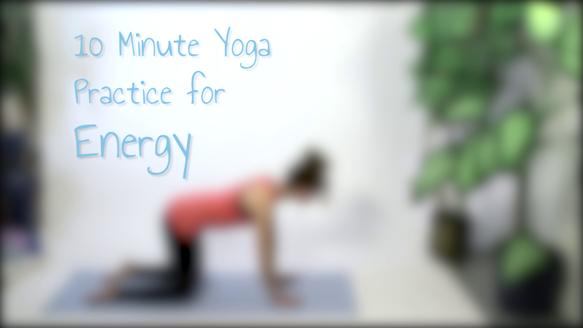 10 Minute Yoga Practice for Energy