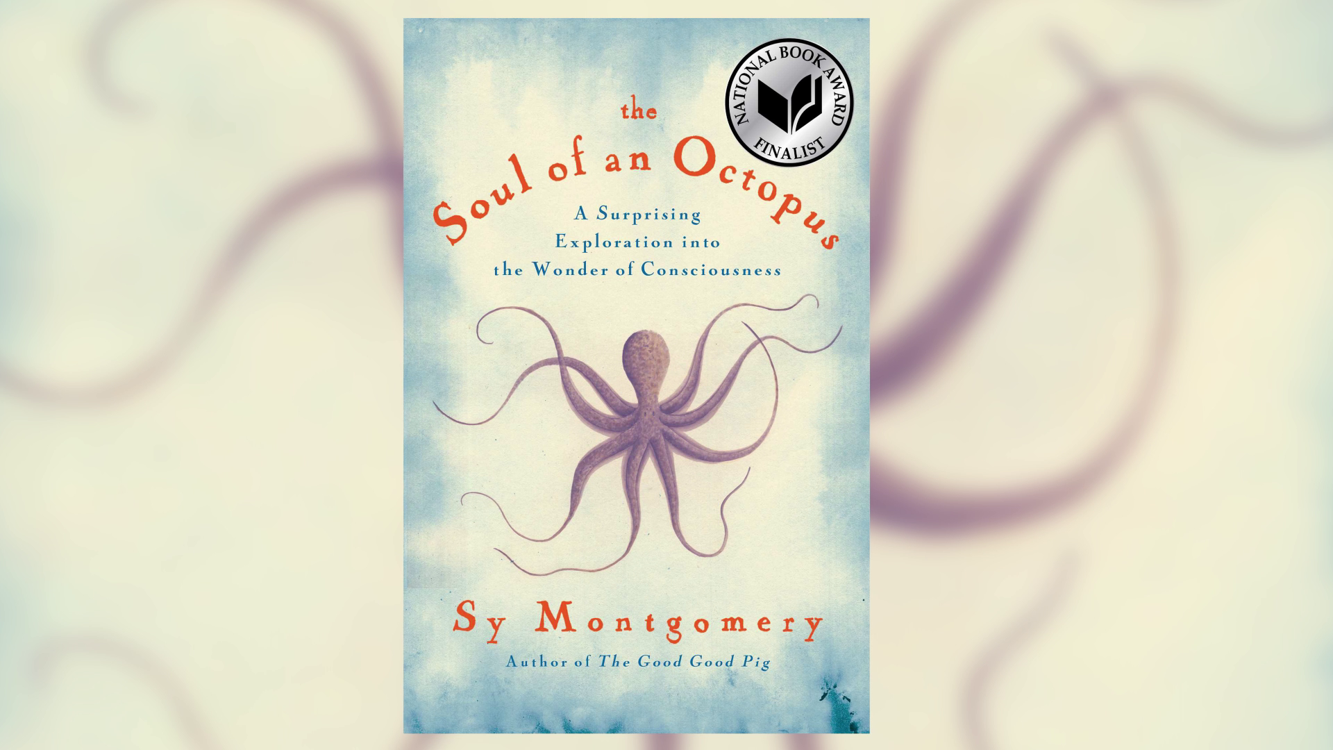 Discover the 'Soul of an Octopus' with Sy Montgomery