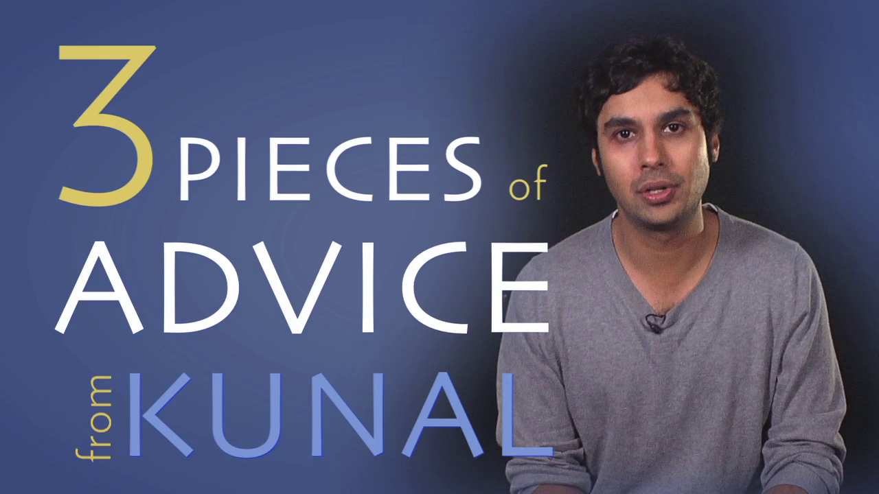 3 Pieces of Advice from The Big Bang Theory's Raj (Kunal Nayyar)