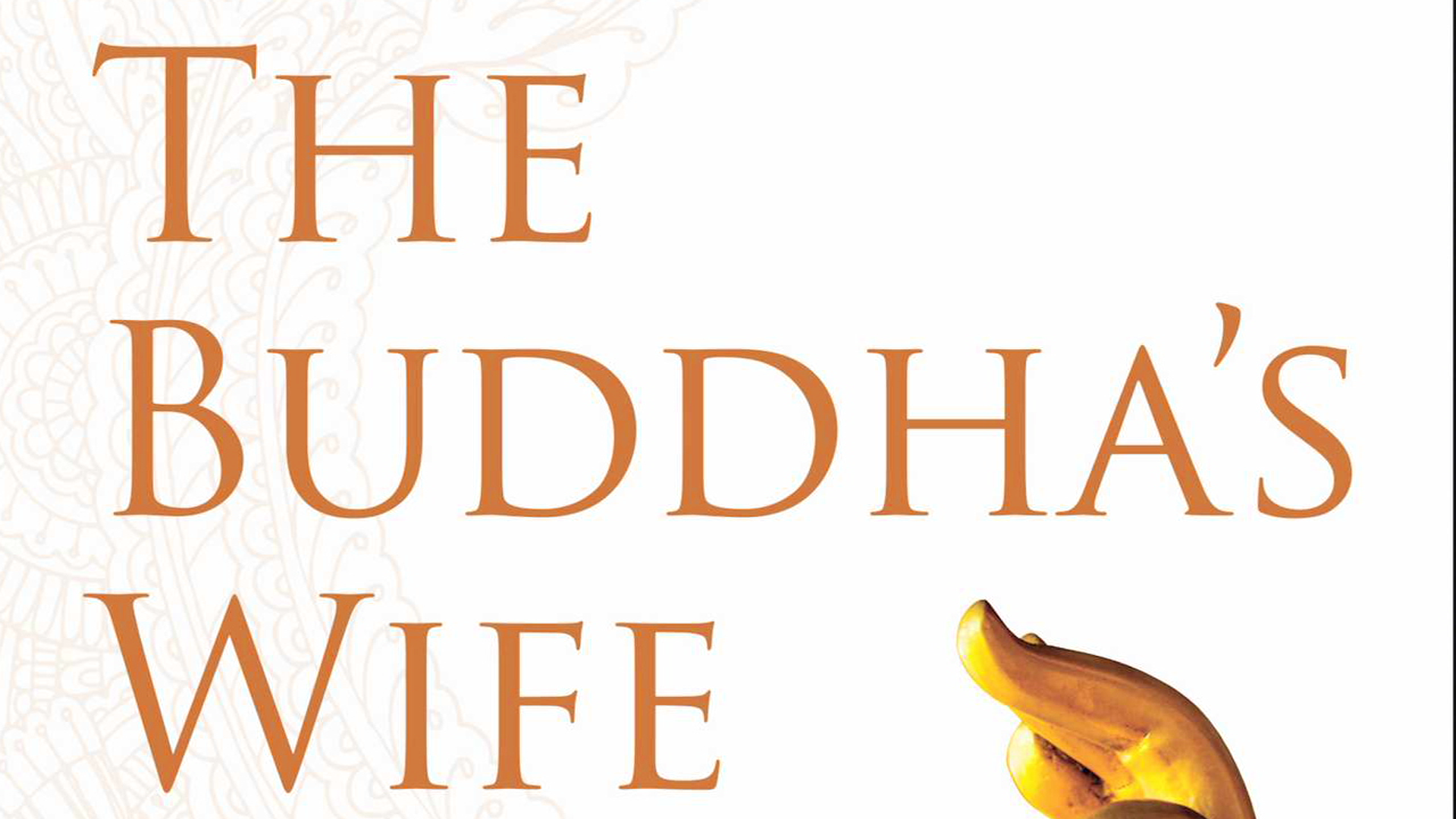 The Untold Story of the 'The Buddha's Wife'