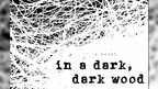 'In a Dark, Dark Wood' by Ruth Ware