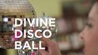 The Divine Disco Ball