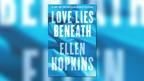 Ellen Hopkins Talks About Her Novel, 'Love Lies Beneath'