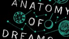 Behind the Book: The Anatomy of Dreams