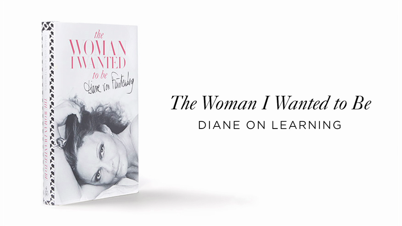 Diane Von Furstenberg on Learning