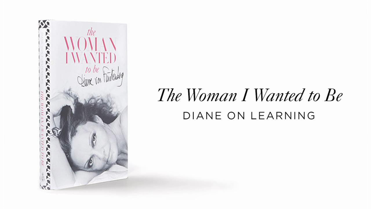 Diane Von Furstenberg on Learning