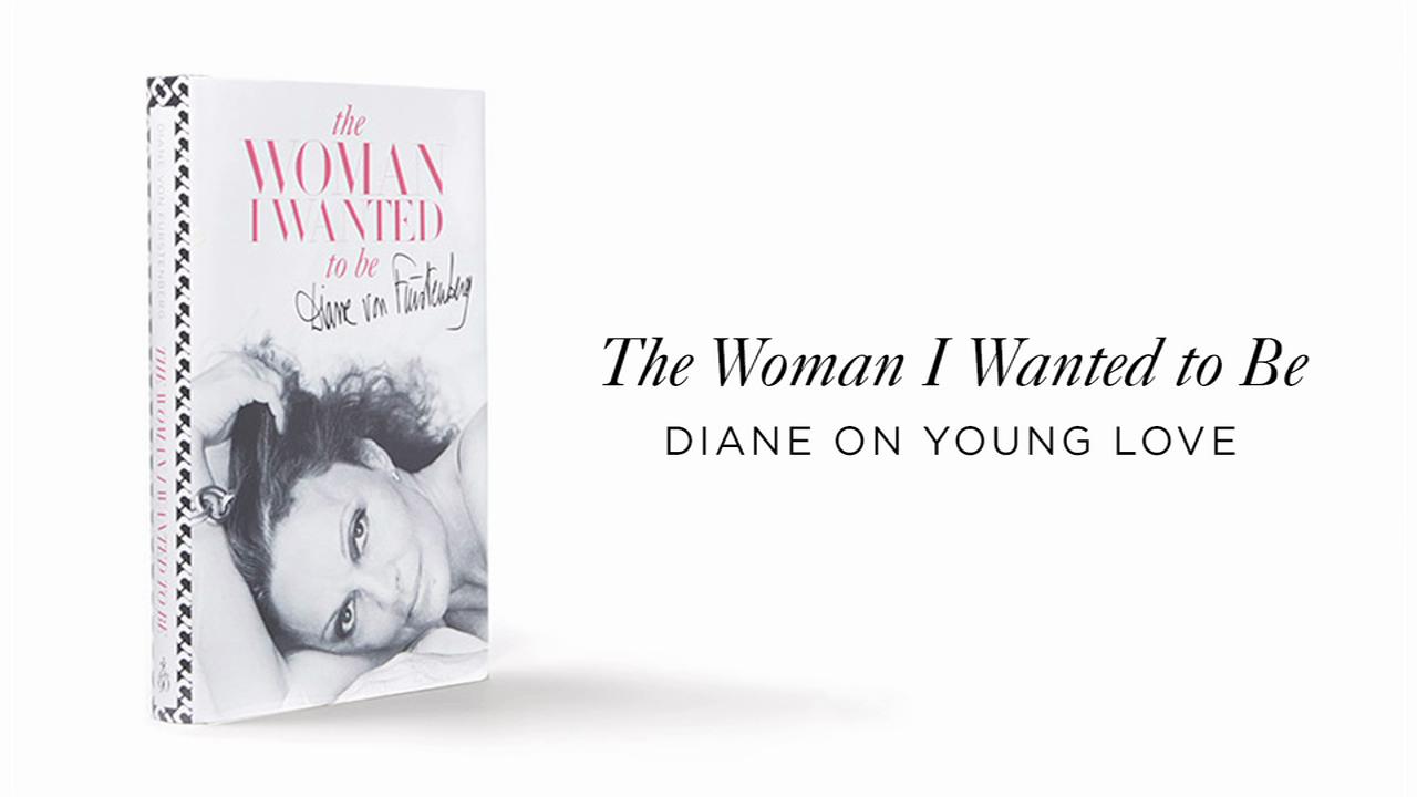 Diane Von Furstenberg on Young Love
