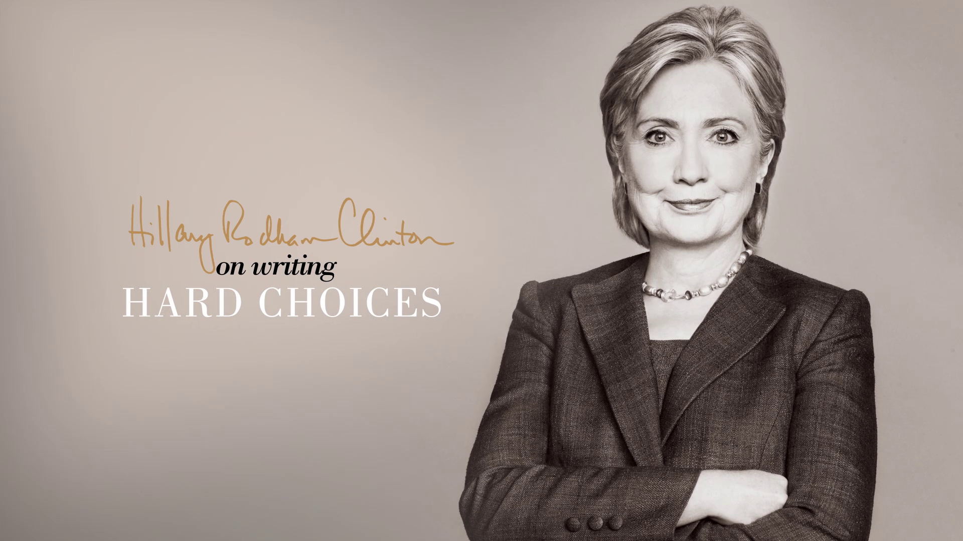 Hillary Clinton on Writing Hard Choices