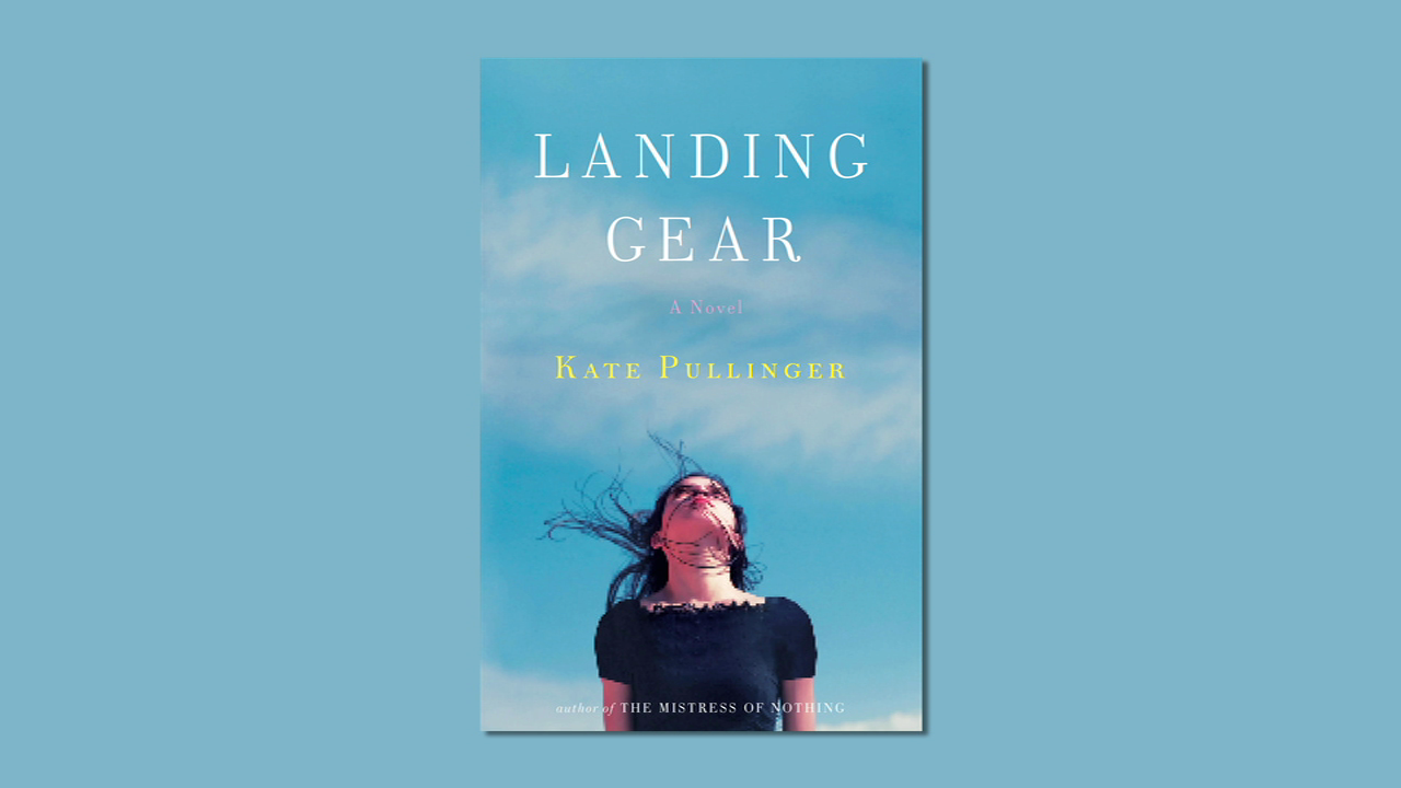 Kate Pullinger on LANDING GEAR
